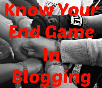 Know Your End Game in Blogging; Bloggy Boot Camp Review