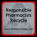 Responsible Pharmacists Recycle