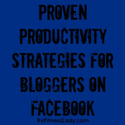Proven Productivity Strategies for Bloggers on Facebook