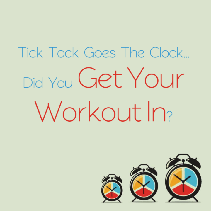 Tick Tock Goes the Clock…When Should I Workout