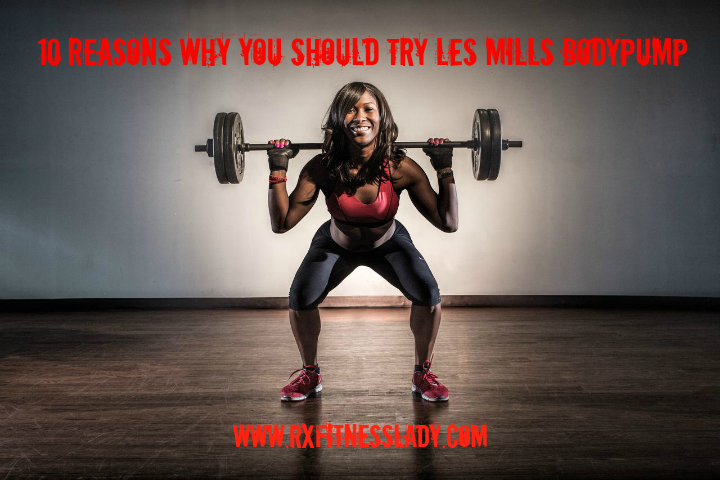 10 Reasons Why You Should Try Les Mills BODYPUMP