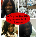 A Day in the Life: My Name is NOT Joanne