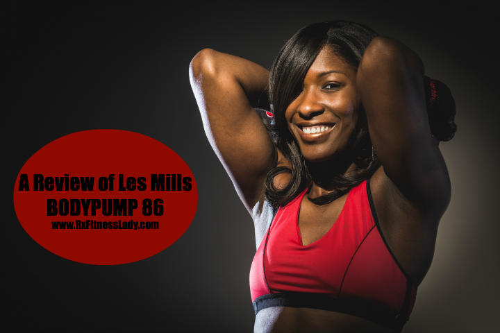 A Review of Les Mills BODYPUMP 86