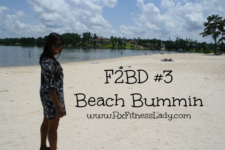 F2BD #3 Beach Bummin - Rx Fitness Lady
