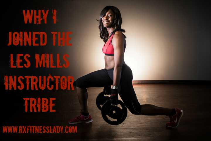 Why I Joined The Les Mills Instructor Tribe - Rx Fitness Lady