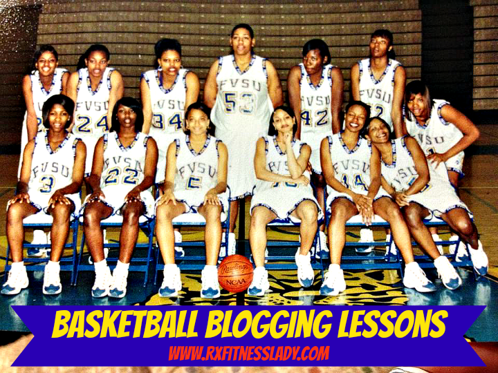 Basketball Blogging Lessons - Rx Fitness Lady