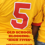 Old School Blogging: *High Fives*