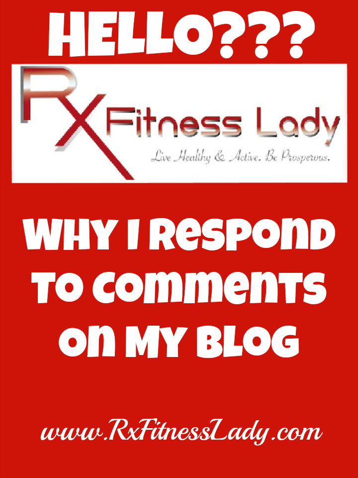 Why I Respond To Comments On My Blog - Rx Fitness Lady