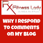 Why I Respond to Blog Comments