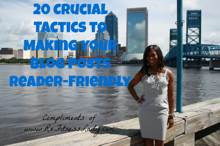 20 Crucial Tactics to Making Your Blog Posts Reader-Friendly - Rx Fitness Lady