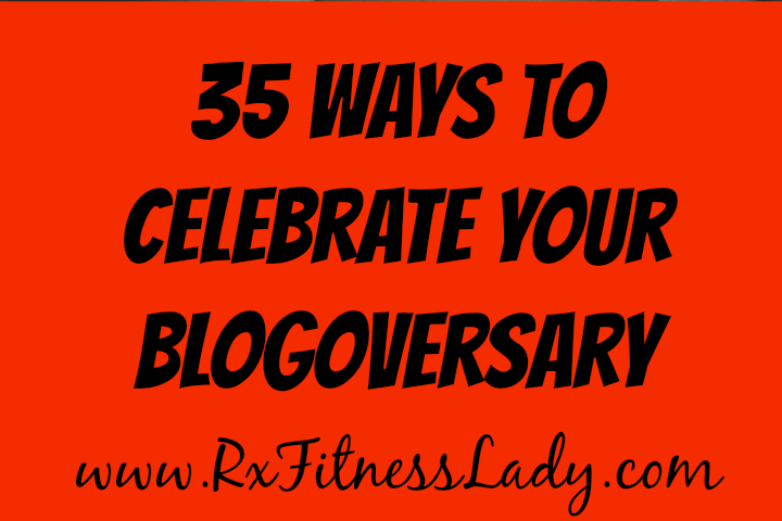 35 Ways to Celebrate Your Blogoversary