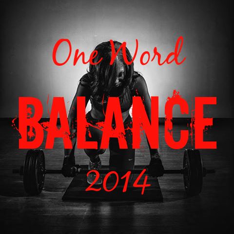 One Word for 2014 Balance