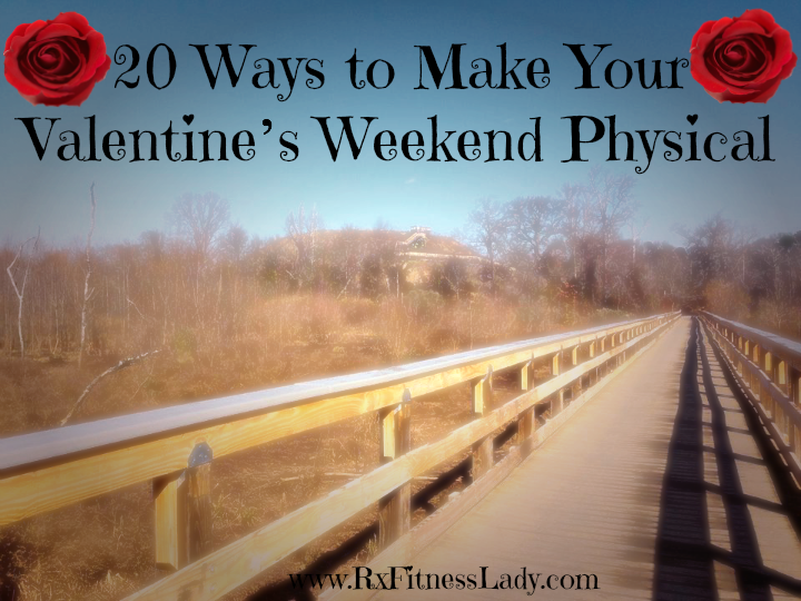 20 Ways to Make Your Valentine's Weekend Physical - Rx Fitness Lady