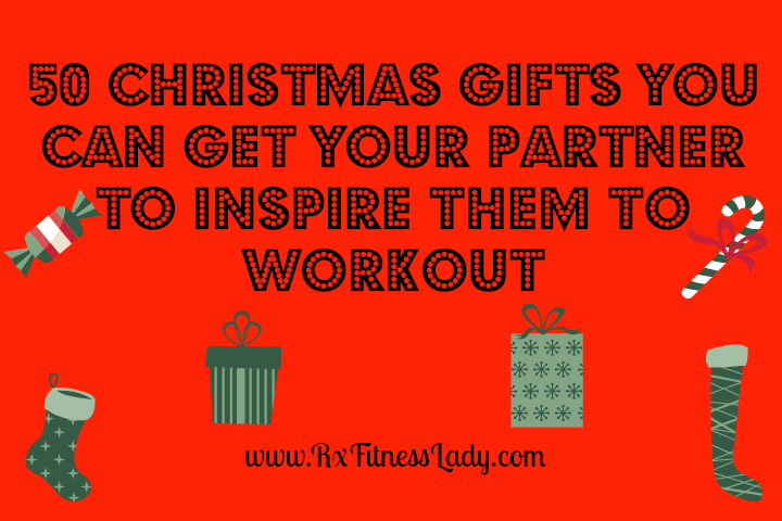 50 Christmas Gifts You Can Get Your Partner To Inspire Them To Workout-1