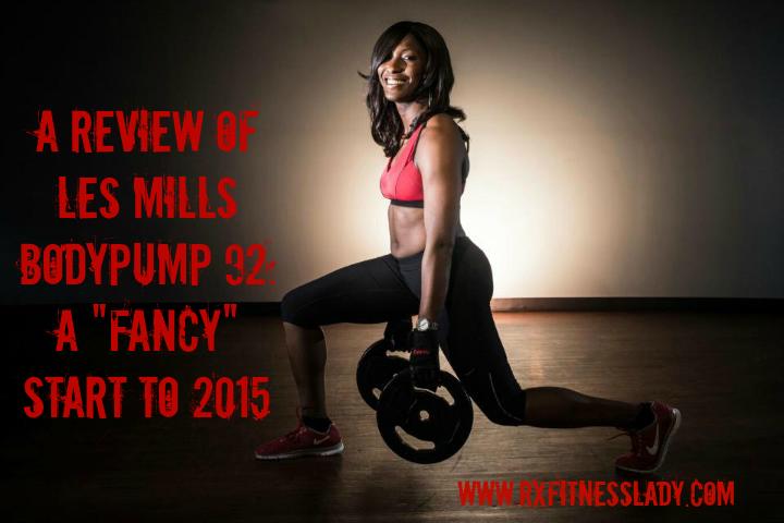 A Review Of Les Mills BODYPUMP 92 A Fancy Start To 2015