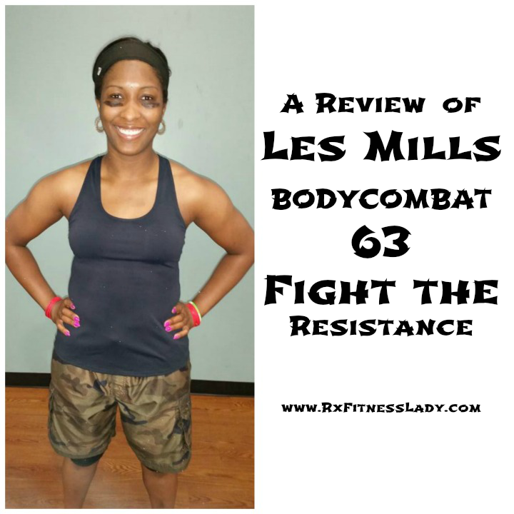 A Review of Les Mills BODYCOMBAT 63 Fight the Resistance