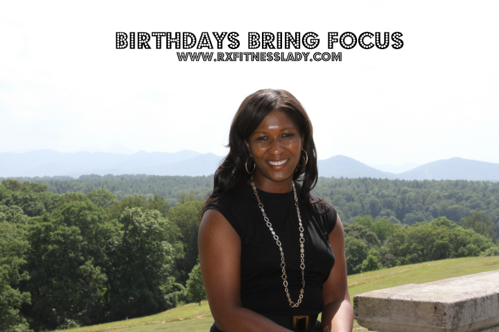 Birthdays Bring Focus