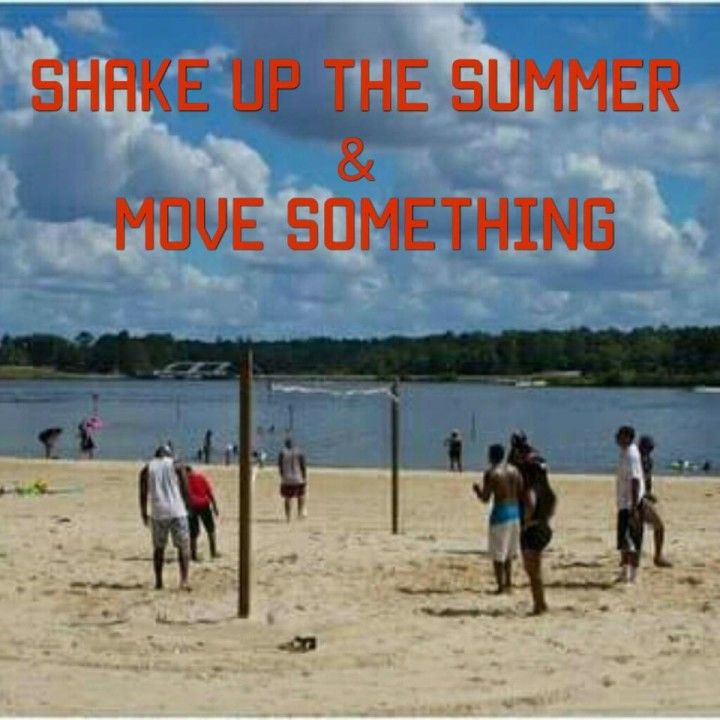 Shake Up the Summer & Move Something