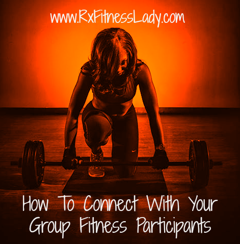 How to Connect With Your Group Fitness Participants - Rx Fitness Lady