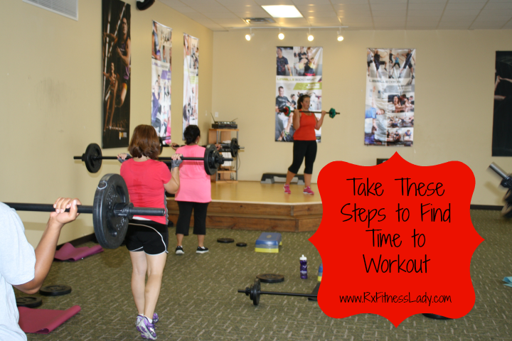 Take These Steps to Find Time to Workout - Rx Fitness Lady