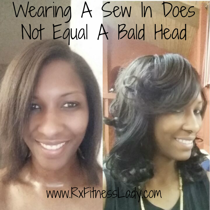 Wearing A Sew In Does Not Equal A Bald Head