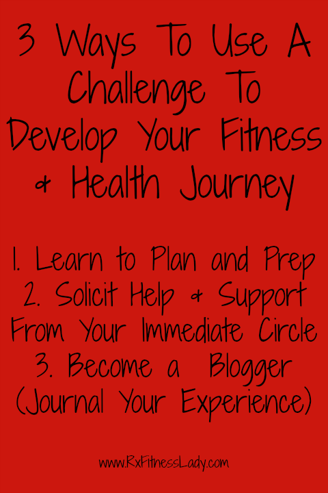 3 Ways To Use A Challenge To Develop Your Fitness & Health Journey