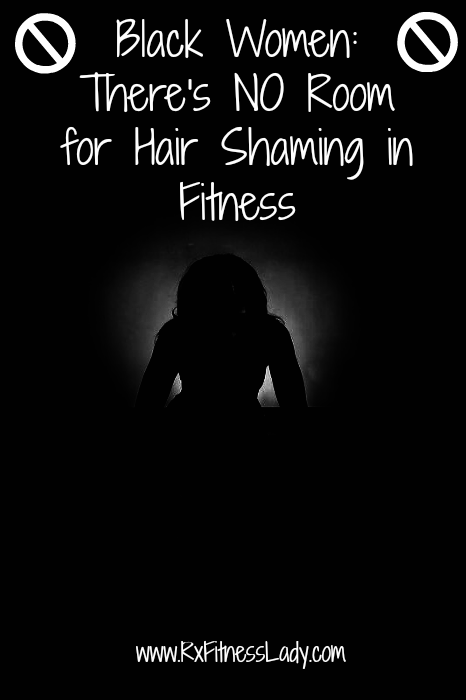 Black Women There's NO Room for Hair Shaming in Fitness
