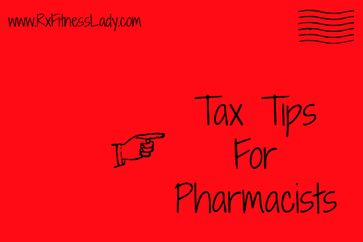tax-tips-for-pharmacists-rx-fitness-lady