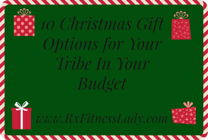 10-christmas-gift-options-for-your-tribe-in-your-budget-rx-fitness-lady